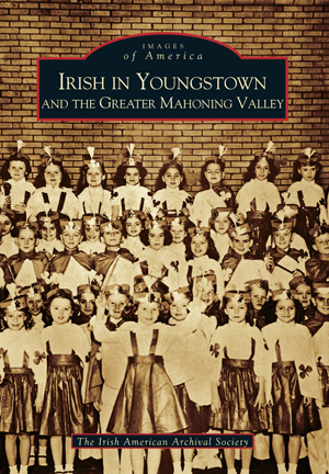 History of the Irish in Mahoning Valley and Youngstown with the Mahoning Valley Podcast