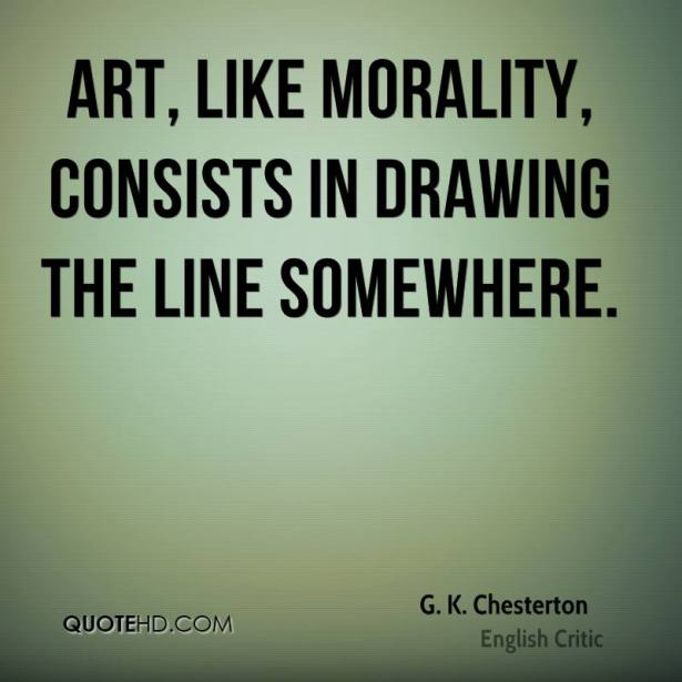 g-k-chesterton-quote-art-like-morality-consists-in-drawing-the-line